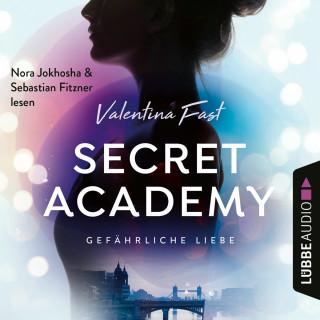 Valentina Fast: Gefährliche Liebe - Secret Academy, Teil 2 (Ungekürzt)
