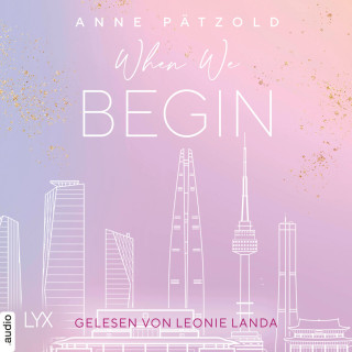 Anne Pätzold: When We Begin - LOVE NXT, Band 3.5 (Ungekürzt)