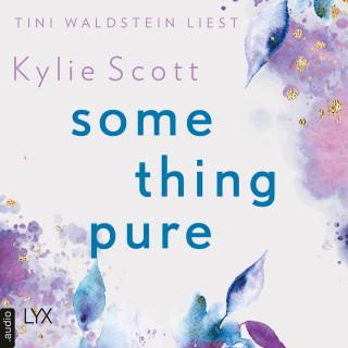 Kylie Scott: Something Pure (Ungekürzt)