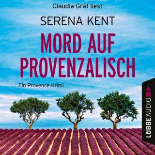 Serena Kent: Mord auf Provenzalisch - Ein Provence-Krimi (Ungekürzt)
