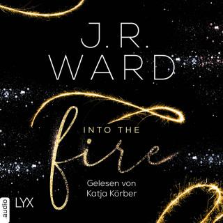 J. R. Ward: Into the Fire (Ungekürzt)
