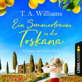 T.A. Williams: Ein Sommertraum in der Toskana (Ungekürzt)
