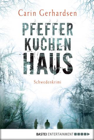 Carin Gerhardsen: Pfefferkuchenhaus