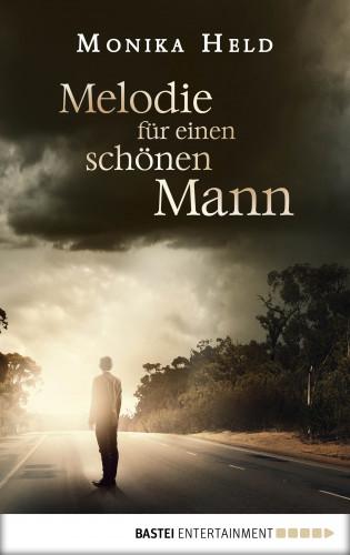 Monika Held: Melodie für einen schönen Mann