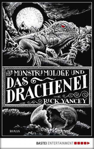 Rick Yancey: Der Monstrumologe und das Drachen-Ei