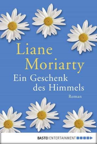 Liane Moriarty: Ein Geschenk des Himmels
