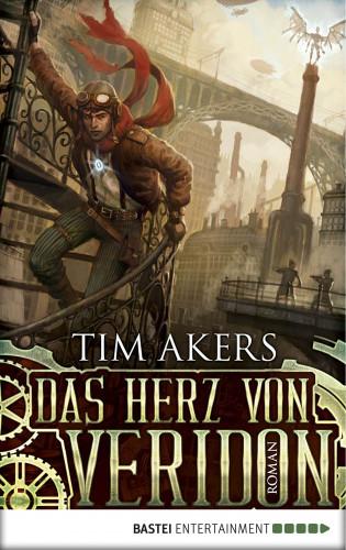 Tim Akers: Das Herz von Veridon