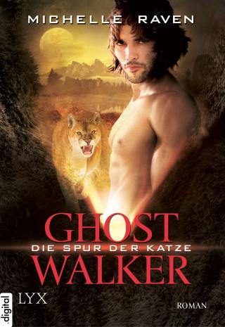 Michelle Raven: Ghostwalker - Die Spur der Katze