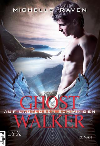 Michelle Raven: Ghostwalker - Auf lautlosen Schwingen