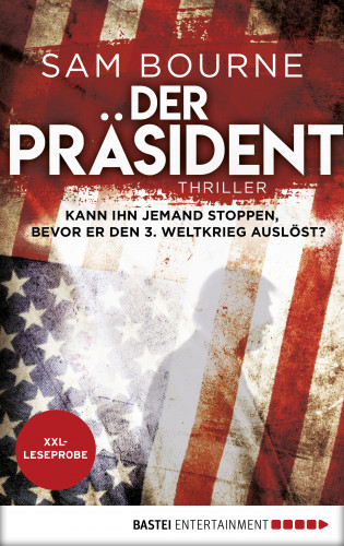 Sam Bourne: XXL-Leseprobe: Der Präsident