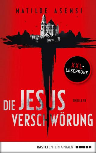 Matilde Asensi: XXL-Leseprobe: Die Jesus-Verschwörung