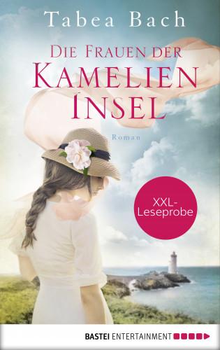 Tabea Bach: XXL-Leseprobe: Die Frauen der Kamelien-Insel