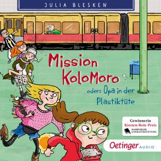 Julia Blesken: Mission Kolomoro! Oder: Opa in der Plastiktüte