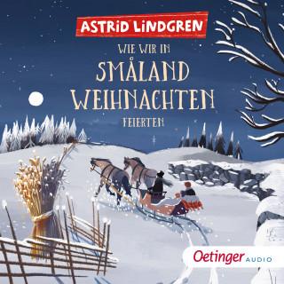Astrid Lindgren: Wie wir in Småland Weihnachten feierten