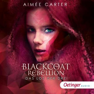 Aimée Carter: Blackcoat Rebellion 1. Das Los der Drei