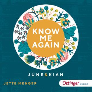 Jette Menger: Know me again. June & Kian
