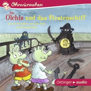 Erhard Dietl, Isabel Abedi, Christoph Schöne: OHRWÜRMCHEN Die Olchis und das Piratenschiff