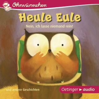 Paul Friester, Anja]Anja Fröhlich, Susanne Lütje: OHRWÜRMCHEN Heule Eule - Nein, ich lasse niemand rein und andere Geschichten