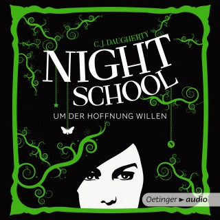 C. J. Daugherty: Night School, Teil 4: Um der Hoffnung willen