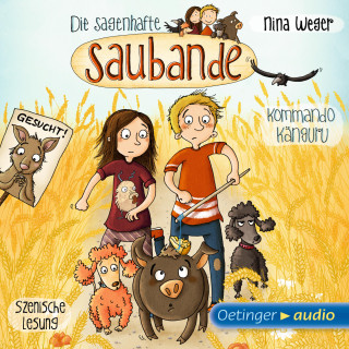 Nina Weger: Die sagenhafte Saubande - Kommando Känguru