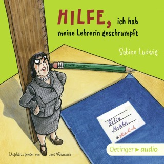Sabine Ludwig: Hilfe, ich hab meine Lehrerin geschrumpft