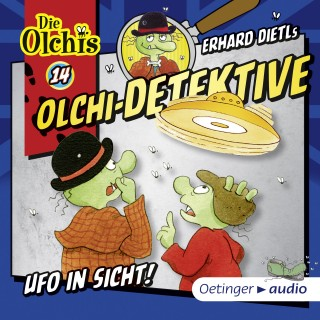 Erhard Dietl, Barbara Iland-Olschewski: Olchi-Detektive 14 - Ufo in Sicht