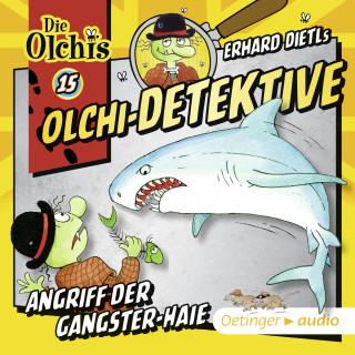 Erhard Dietl: Olchi-Detektive 15 - Angriff der Gangster-Haie