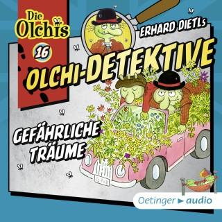 Erhard Dietl: Olchi-Detektive 16 - Gefährliche Träume