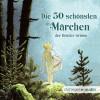 Grimm: Die 50 schönsten Märchen der Brüder Grimm