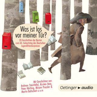 Martin Baltscheit, Kirsten Boie, Peter Härtling, Rose Lagercrantz, Mirjam Pressler, Mirjam[AUTHOR Pressler, Andreas Steinhöfel: Was ist los vor meiner Tür?