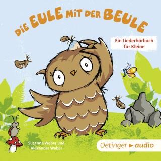 Susanne Weber: Die Eule mit der Beule – Ein Liederhörbuch für Kleine