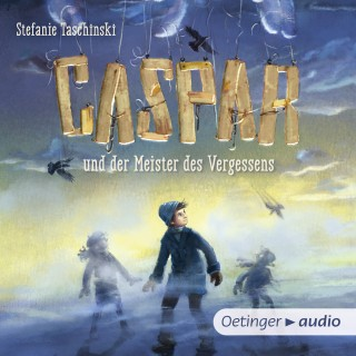 Stefanie Taschinski: Caspar und der Meister des Vergessens