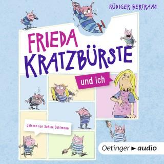 Rüdiger Bertram: Frieda Kratzbürste und ich