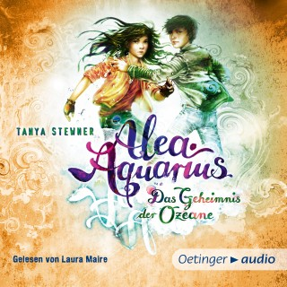 Tanya Stewner: Alea Aquarius 3. Das Geheimnis der Ozeane. Teil 2