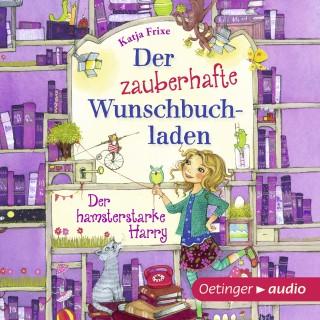 Katja Frixe: Der zauberhafte Wunschbuchladen 2. Der hamsterstarke Harry