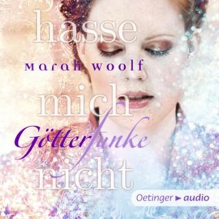 Marah Woolf: Götterfunke. Hasse mich nicht