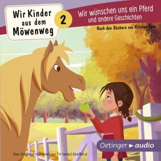 Kirsten Boie: Wir Kinder aus dem Möwenweg - Wir wünschen uns ein Pferd und andere Geschichten
