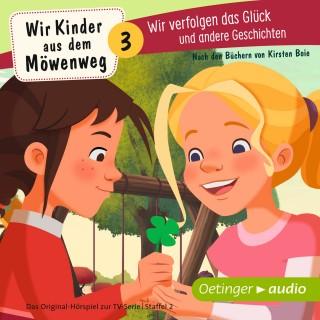 Kirsten Boie: Wir Kinder aus dem Möwenweg. Wir verfolgen das Glück und andere Geschichten