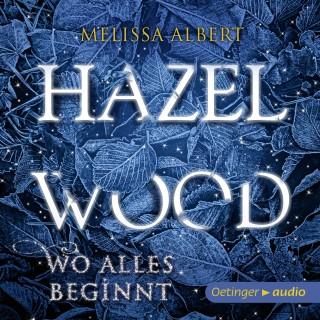 Melissa Albert: Hazel Wood. Wo alles begann