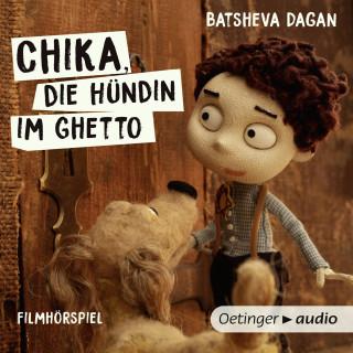 Batsheva Dagan: Chika, die Hündin im Ghetto