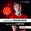 Thomas Müller: Mein Weg zum Traumverein / Mein Weg in die Startelf