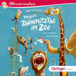 Sophie Schoenwald: Der große Zahnputztag im Zoo und andere Geschichten
