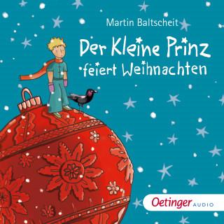 Martin Baltscheit: Der kleine Prinz feiert Weihnachten