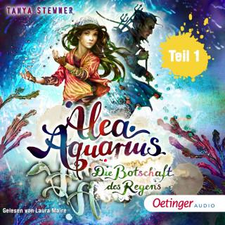 Tanya Stewner: Alea Aquarius 5. Die Botschaft des Regens. Teil 1