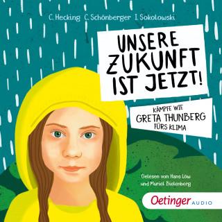 Claus Hecking, Charlotte Schönberger, Ilka Sokolowski: Unsere Zukunft ist jetzt!