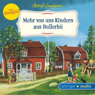 Astrid Lindgren: Mehr von uns Kindern aus Bullerbü - Das Hörspiel