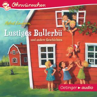 Astrid Lindgren: Lustiges Bullerbü und andere Geschichten