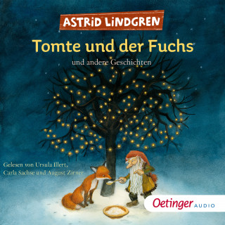 Astrid Lindgren: Tomte und der Fuchs und andere Geschichten