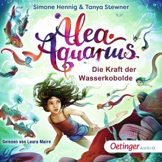 Tanya Stewner: Alea Aquarius. Die Kraft der Wasserkobolde