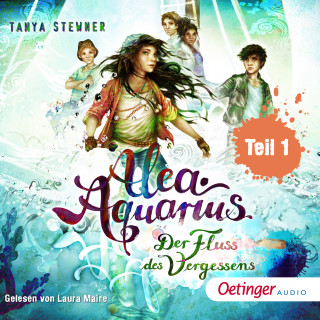 Tanya Stewner: Alea Aquarius 6. Fluss des Vergessens . Teil 1